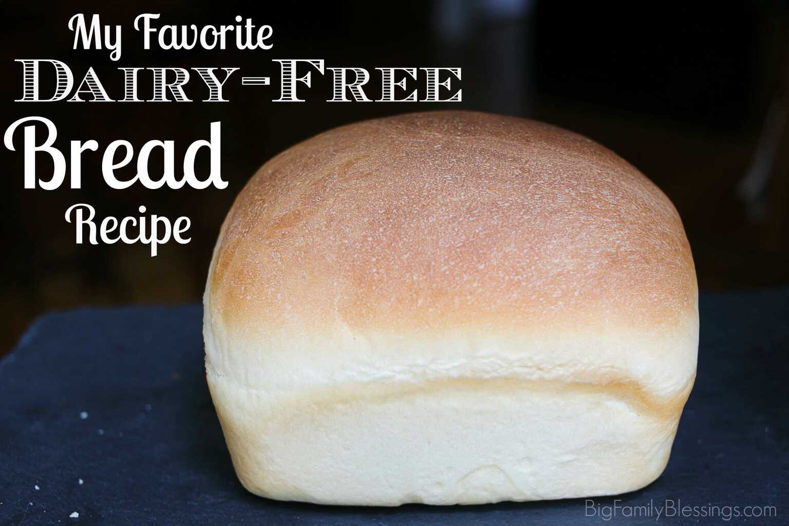 My Favorite Dairy-Free Homemade Bread Recipe