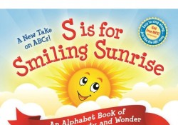Teach your preschooler the ABCs with S is for Smiling Sunrise by WordsBright. A new take on ABCs with an alphabet book focusing on positive concepts and values AND the alphabet. Includes fun rhymes teaching vocabulary, language and good character.