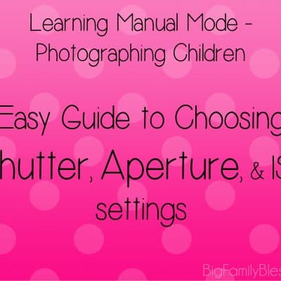 Learning Manual Mode- Aperture, Shutter Speed, and ISO Tips