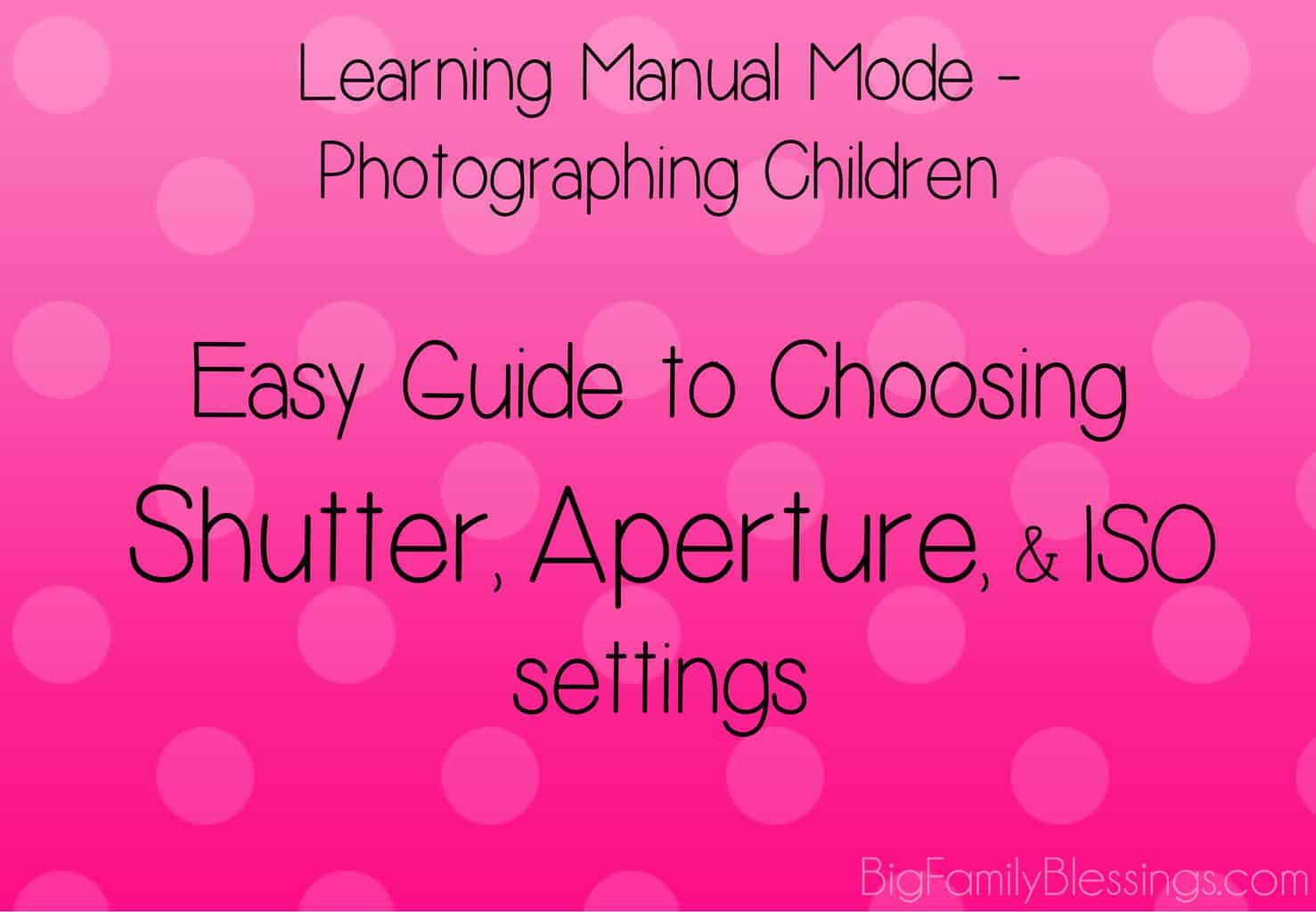 Choosing Manual Settings