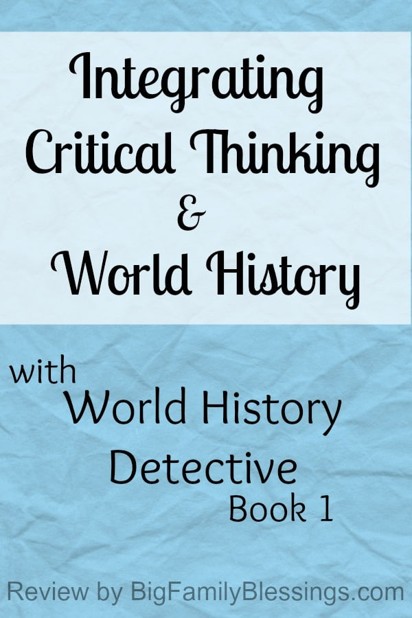 Integrating Critical Thinking and World History- Review of Wold History Detective Book 1 by The Critical Thinking Co.