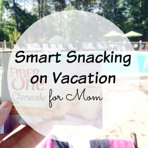 Smart Snacking on Vacation – for Mom! {Giveaway}