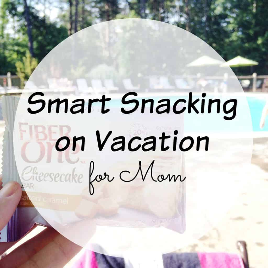 Smart Snacking on Vacation. Mom's need to eat too!