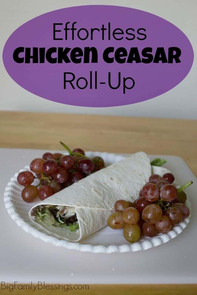 Effortless Chicken Ceasar Roll-Up