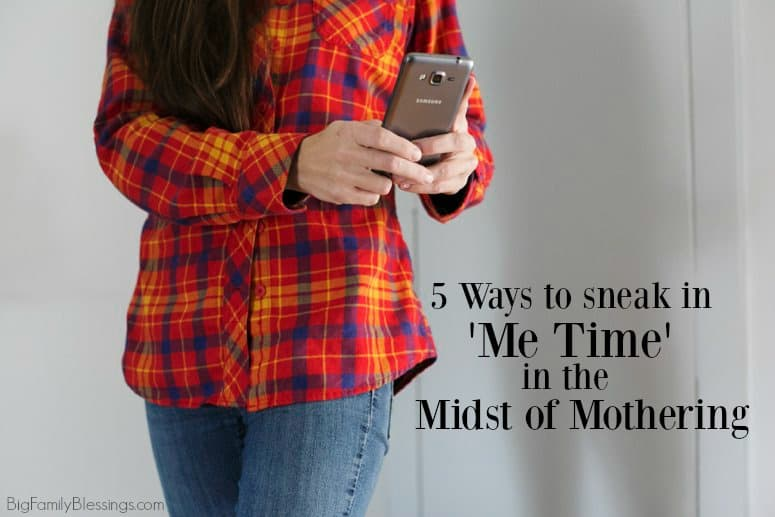 5 Ways to Sneak in Me Time in the Midst of Mothering