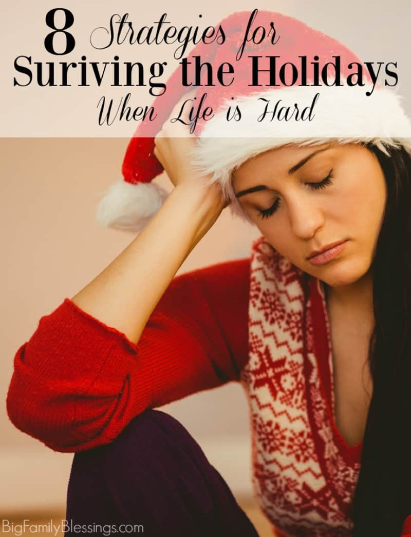 8 Strategies for Surviving the Holidays When Life is Hard
