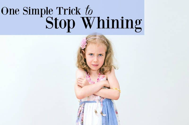 One Simple Trick To Stop Whining