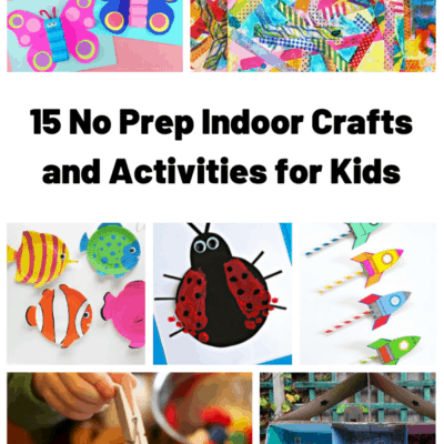 15 No Prep Indoor Crafts & Activities for Kids