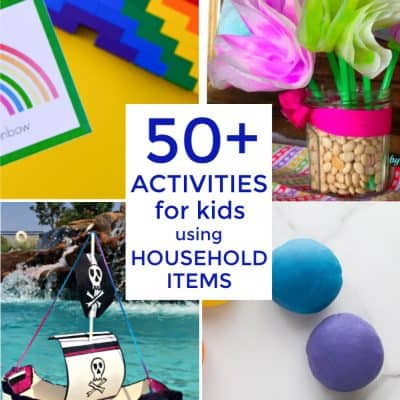 50+ Activities for Kids using Common Household Items