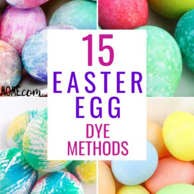 15+ Fun Easter Egg Dying Methods to Try with Your Kids This Year