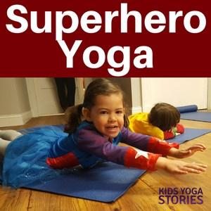 Superhero Yoga Poses